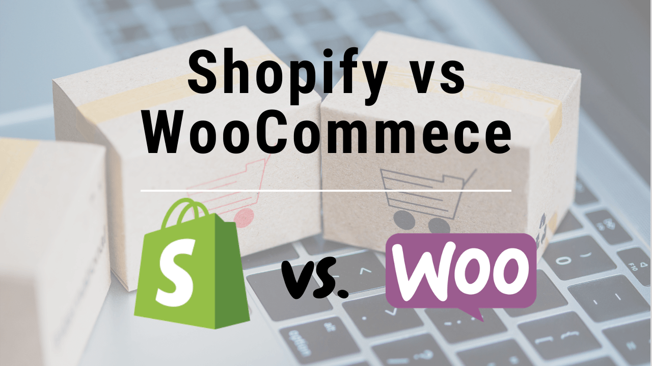 Which is Better for Your Business - Shopify or WooCommerce?